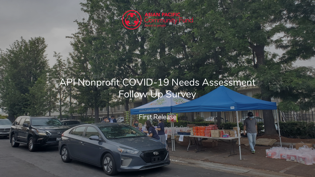 API Nonprofit COVID-19 Needs Assessment – Follow Up Survey – First Release